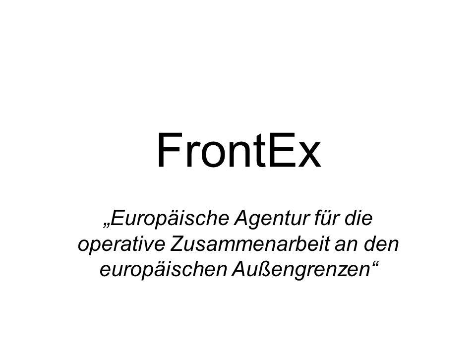 """FrontEx """"Europäische Agentur für die operative Zusammenarbeit an den europäischen Außengrenzen"""