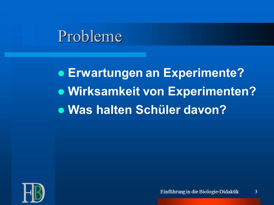 Probleme Erwartungen an Experimente Wirksamkeit von Experimenten