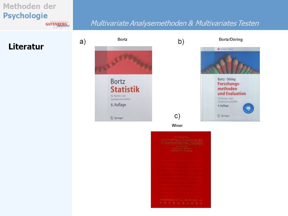 Literatur Multivariate Analysemethoden & Multivariates Testen a) b) c)