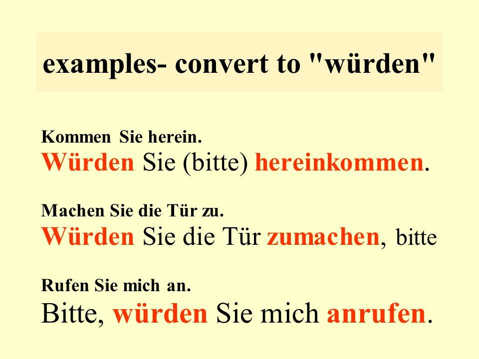 examples- convert to würden