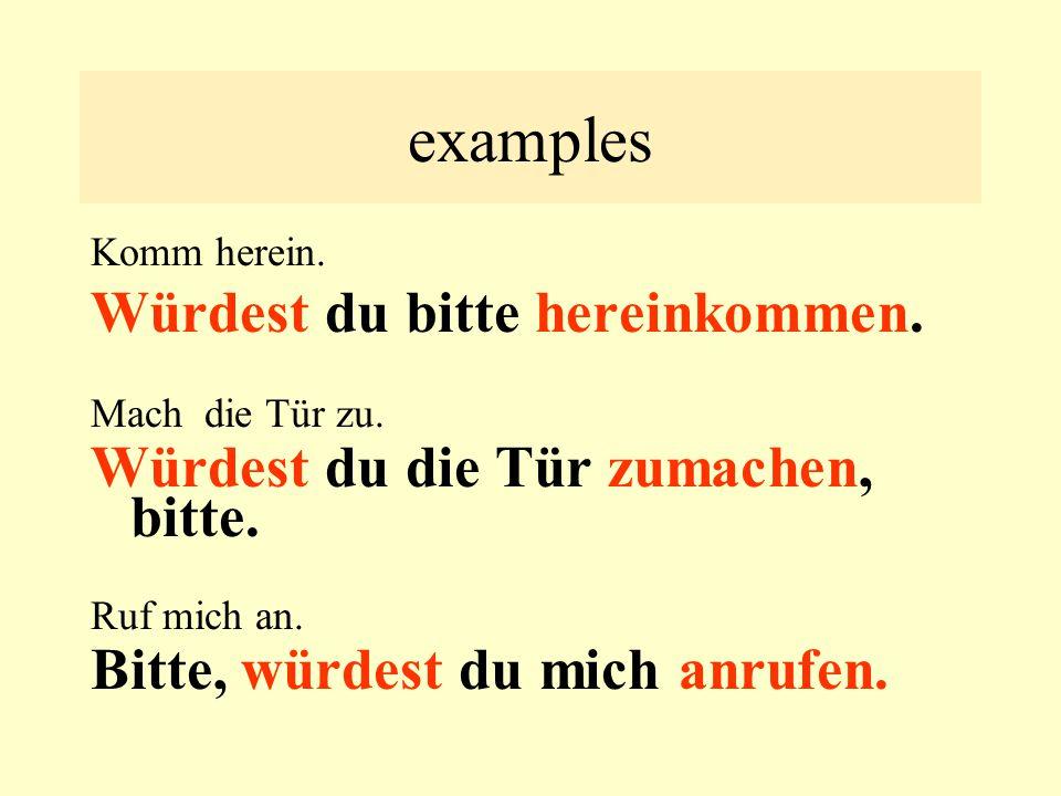 examples Würdest du bitte hereinkommen.