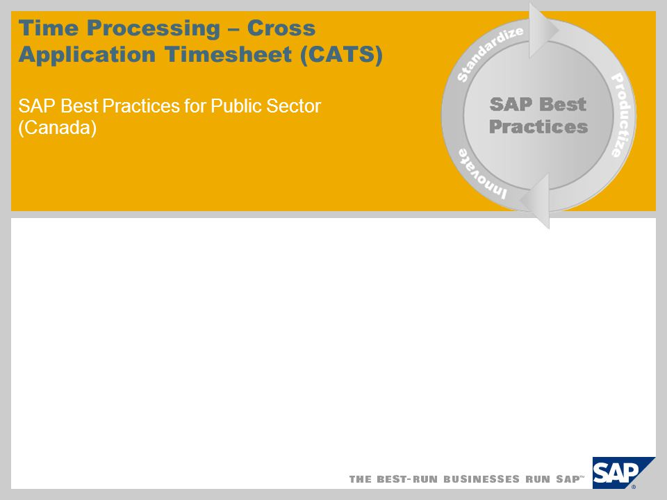 Time Processing – Cross Application Timesheet (CATS) SAP Best Practices for Public Sector (Canada)