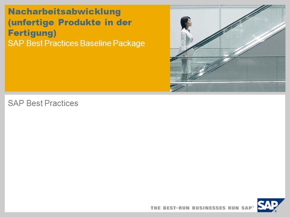 Nacharbeitsabwicklung (unfertige Produkte in der Fertigung) SAP Best Practices Baseline Package