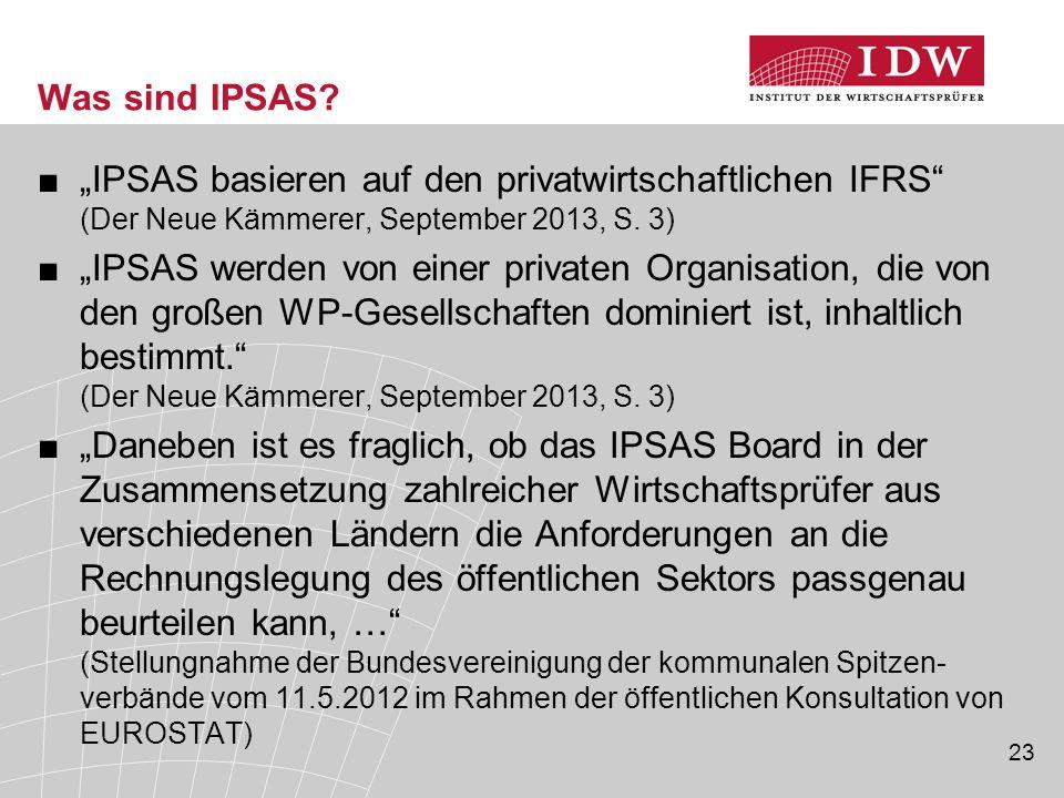 """Was sind IPSAS """"IPSAS basieren auf den privatwirtschaftlichen IFRS (Der Neue Kämmerer, September 2013, S. 3)"""