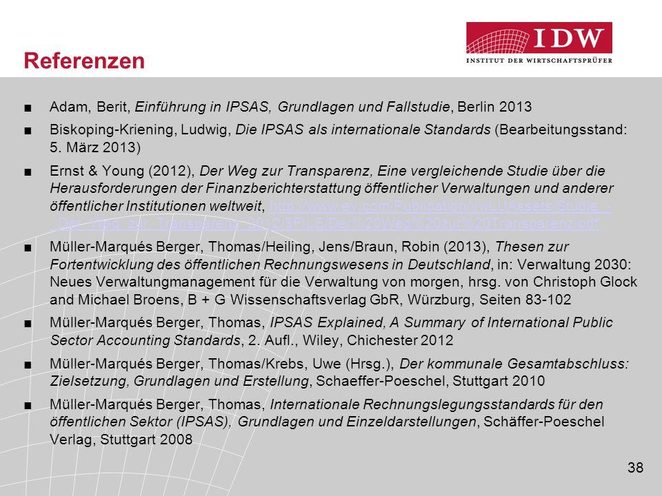 Referenzen Adam, Berit, Einführung in IPSAS, Grundlagen und Fallstudie, Berlin 2013.