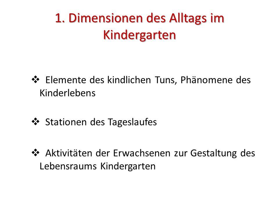 1. Dimensionen des Alltags im Kindergarten