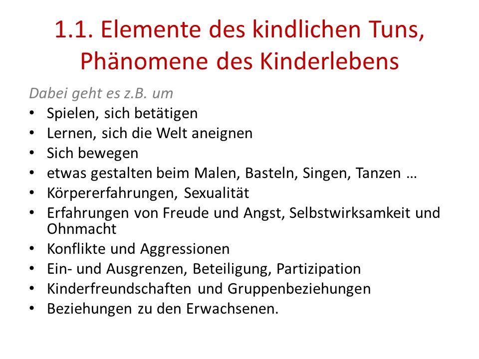 1.1. Elemente des kindlichen Tuns, Phänomene des Kinderlebens