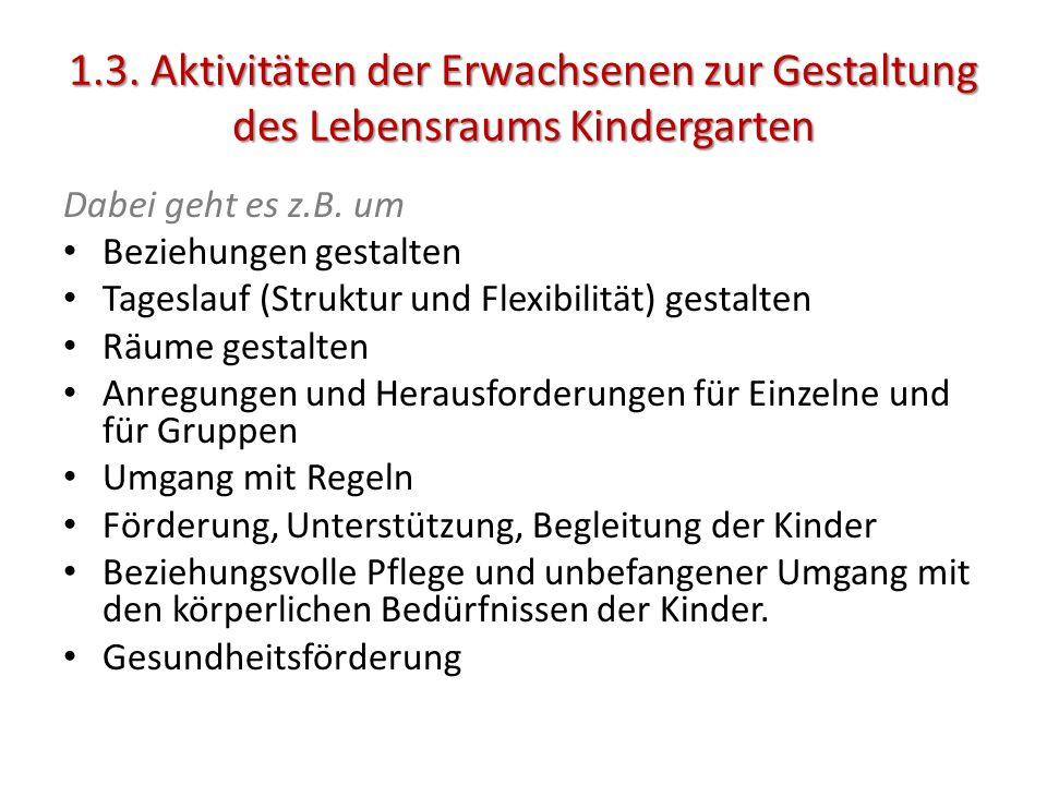 1.3. Aktivitäten der Erwachsenen zur Gestaltung des Lebensraums Kindergarten