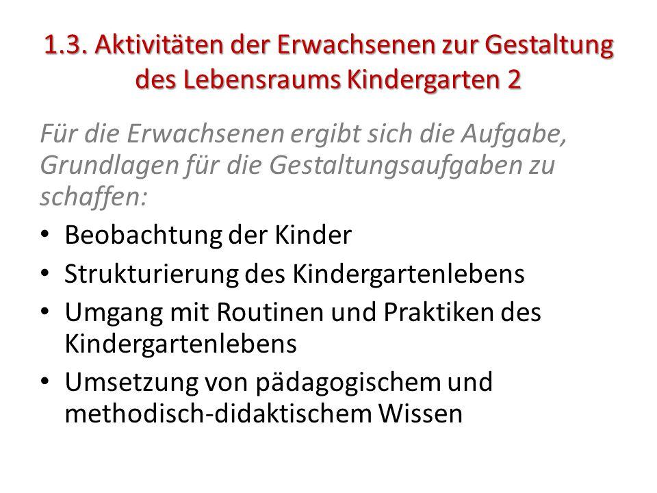 1.3. Aktivitäten der Erwachsenen zur Gestaltung des Lebensraums Kindergarten 2
