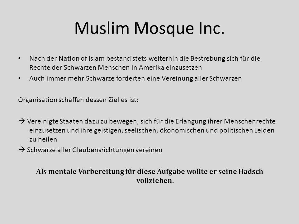 Muslim Mosque Inc. Nach der Nation of Islam bestand stets weiterhin die Bestrebung sich für die Rechte der Schwarzen Menschen in Amerika einzusetzen.
