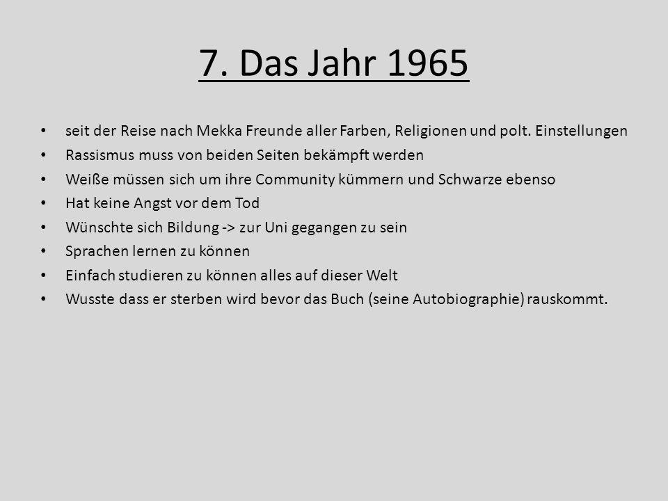 7. Das Jahr 1965 seit der Reise nach Mekka Freunde aller Farben, Religionen und polt. Einstellungen.