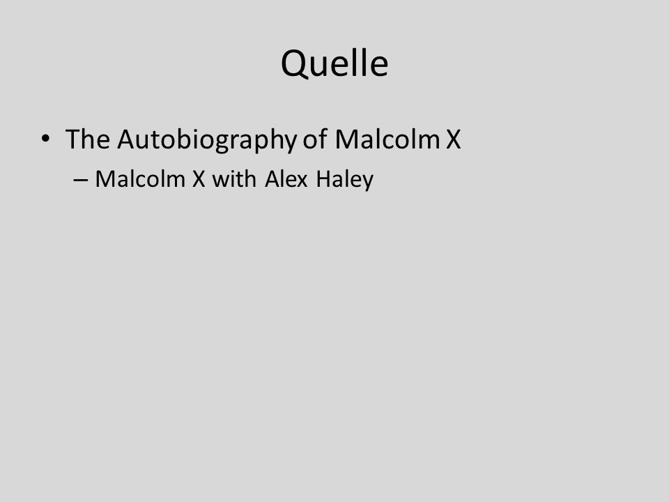 Quelle The Autobiography of Malcolm X Malcolm X with Alex Haley