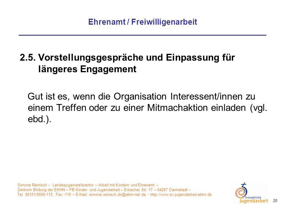 2.5. Vorstellungsgespräche und Einpassung für längeres Engagement
