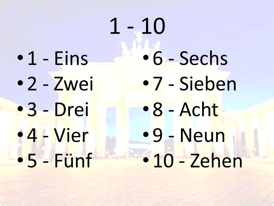 1 - 10 1 - Eins 2 - Zwei 3 - Drei 4 - Vier 5 - Fünf 6 - Sechs