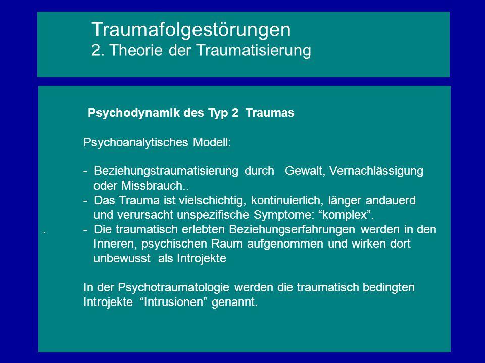 Traumafolgestörungen 2. Theorie der Traumatisierung