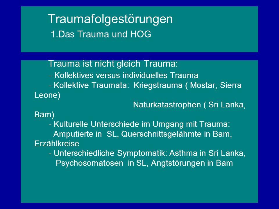 Traumafolgestörungen 1.Das Trauma und HOG