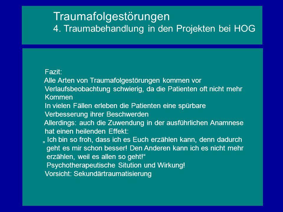 Traumafolgestörungen 4. Traumabehandlung in den Projekten bei HOG