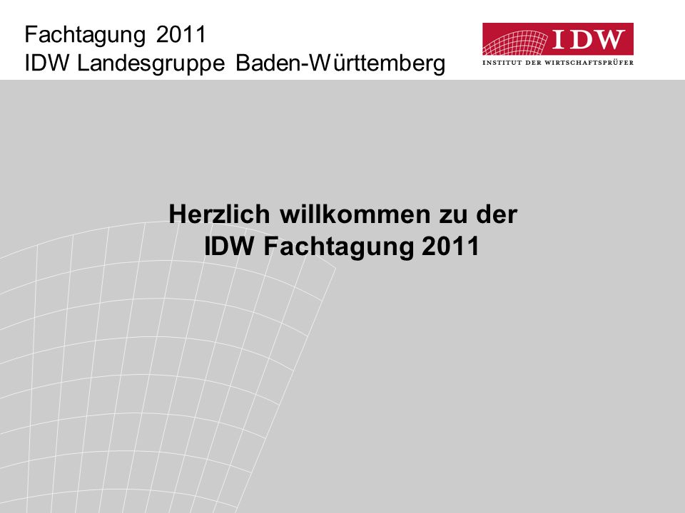 Fachtagung 2011 IDW Landesgruppe Baden-Württemberg