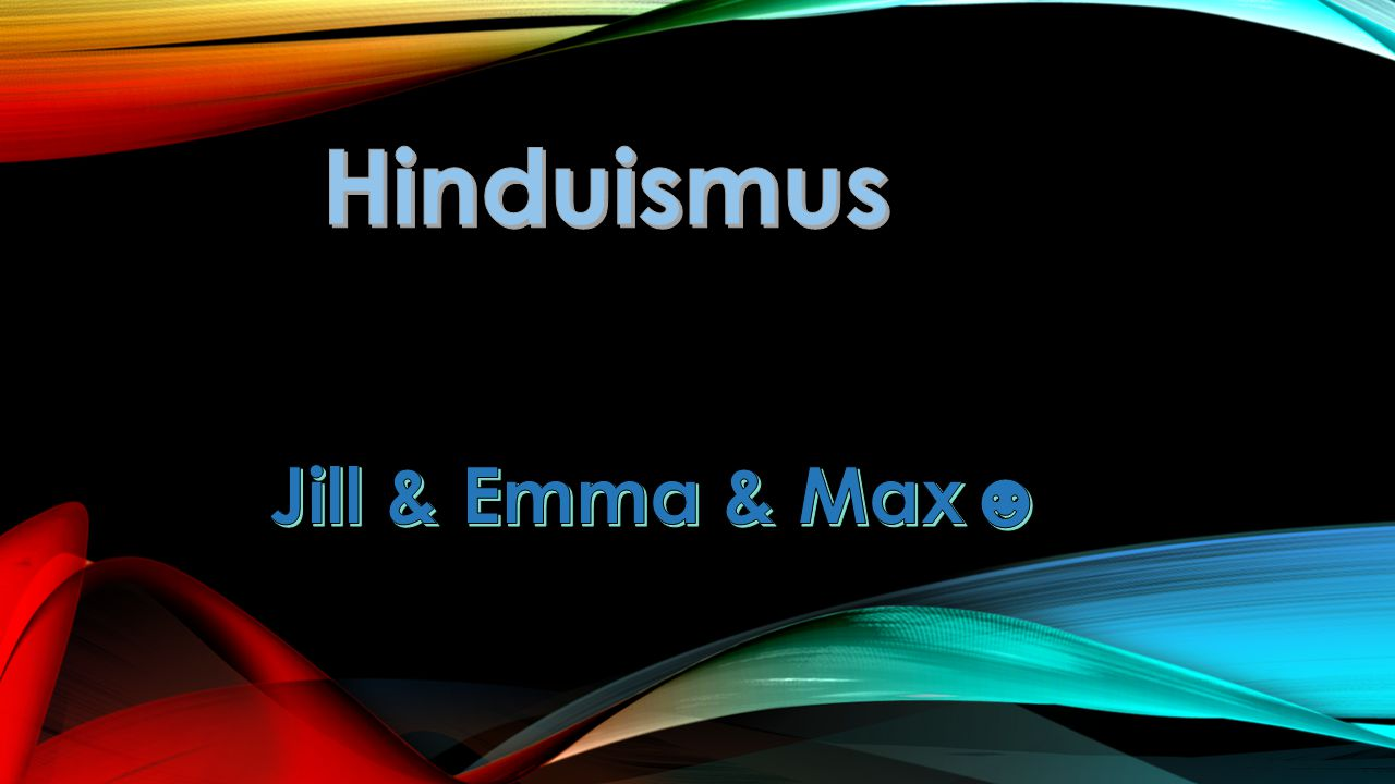 Hinduismus Jill & Emma & Max☻