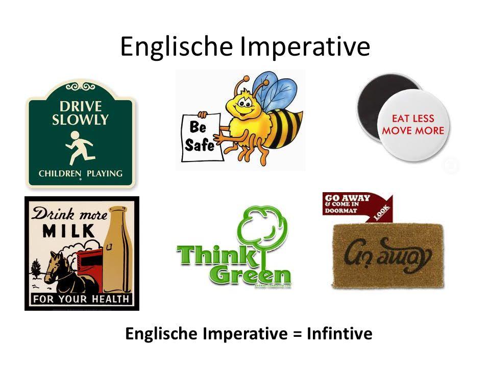 Englische Imperative = Infintive
