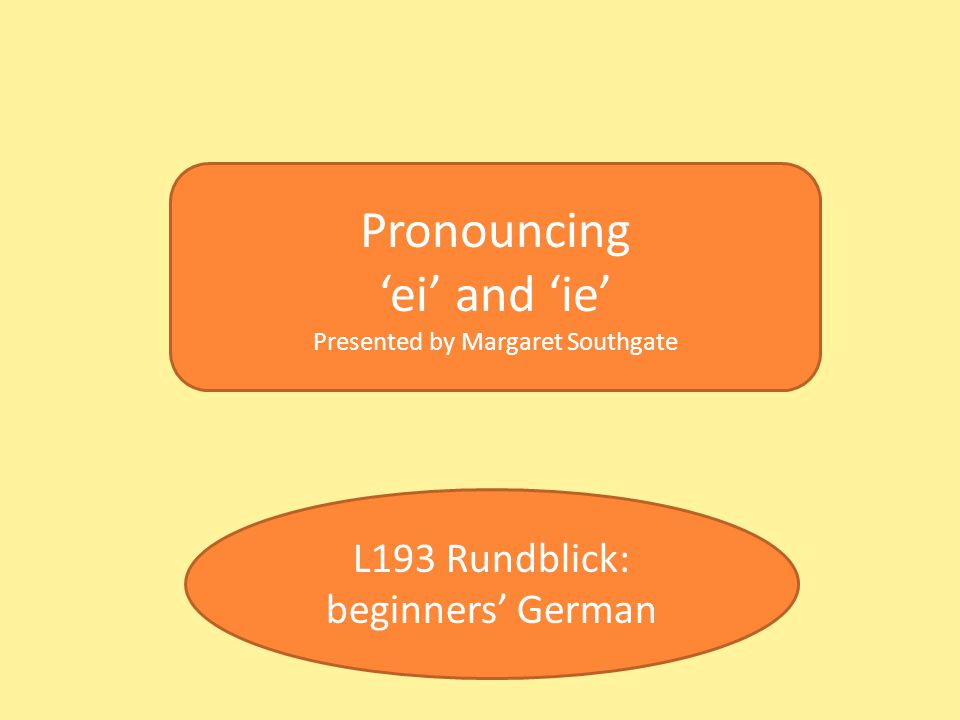 Pronouncing 'ei' and 'ie' L193 Rundblick: beginners' German