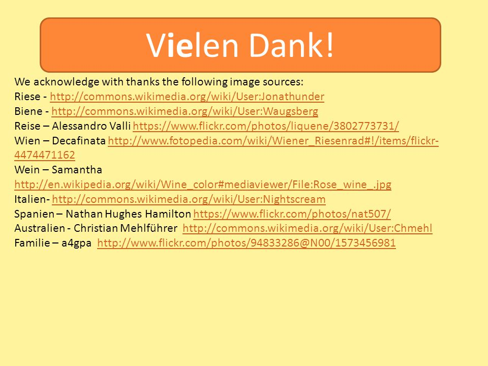Vielen Dank! We acknowledge with thanks the following image sources:
