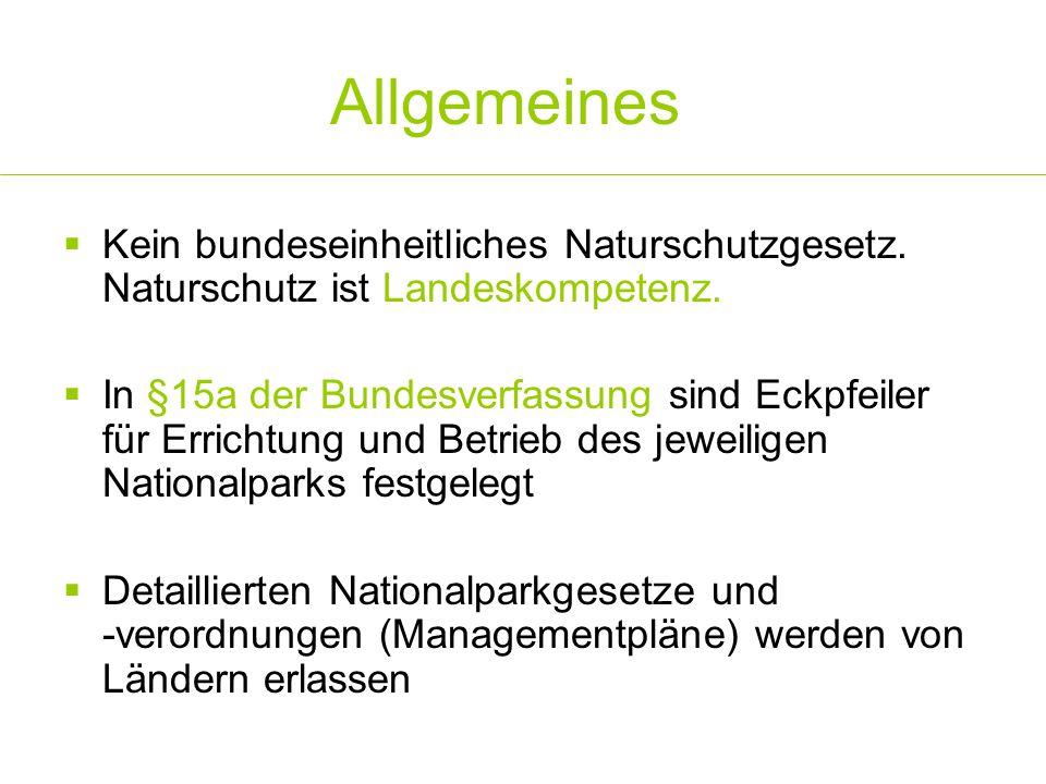 Allgemeines Kein bundeseinheitliches Naturschutzgesetz. Naturschutz ist Landeskompetenz.