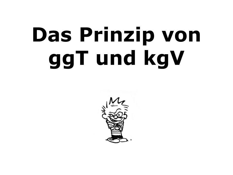 Das Prinzip von ggT und kgV