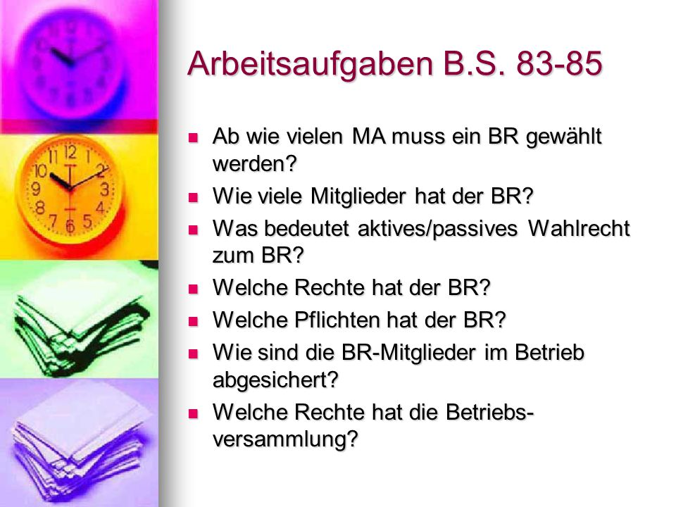 Arbeitsaufgaben B.S. 83-85 Ab wie vielen MA muss ein BR gewählt werden Wie viele Mitglieder hat der BR