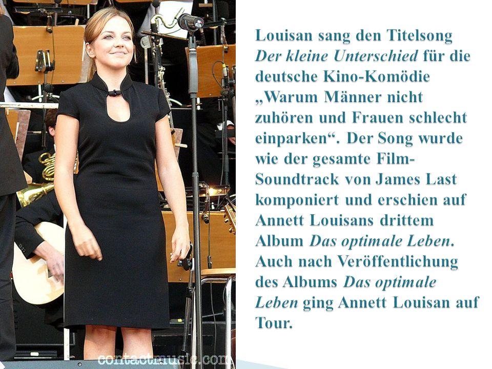 """Louisan sang den Titelsong Der kleine Unterschied für die deutsche Kino-Komödie """"Warum Männer nicht zuhören und Frauen schlecht einparken ."""