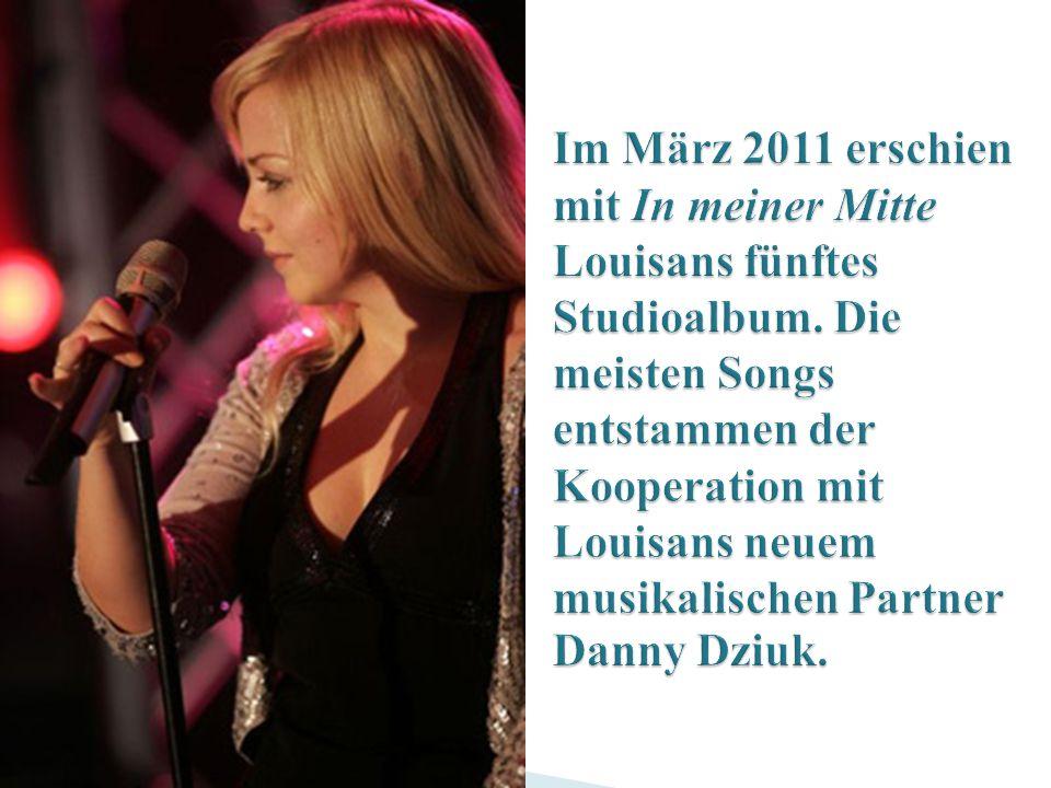 Im März 2011 erschien mit In meiner Mitte Louisans fünftes Studioalbum