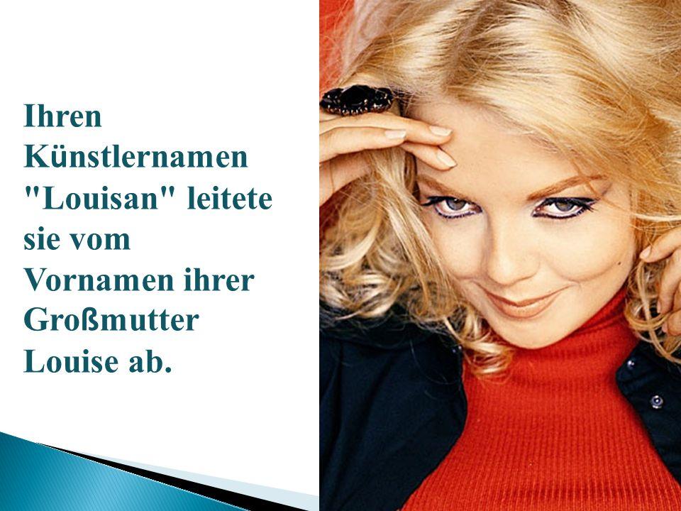 Ihren Künstlernamen Louisan leitete sie vom Vornamen ihrer Großmutter Louise ab.