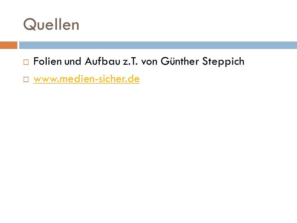 Quellen Folien und Aufbau z.T. von Günther Steppich