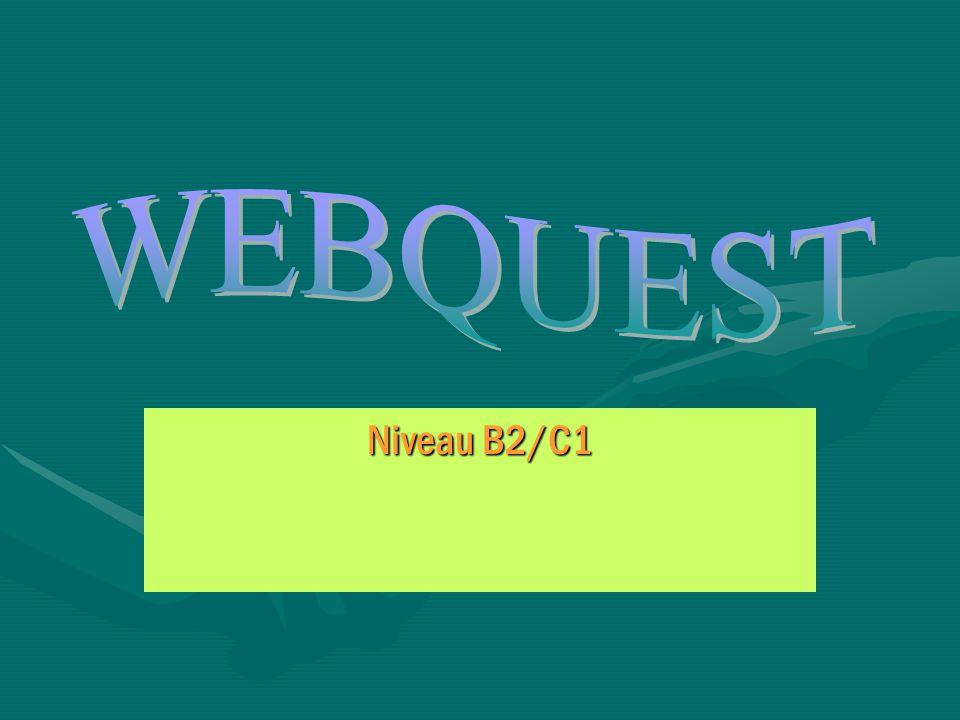 WEBQUEST Niveau B2/C1