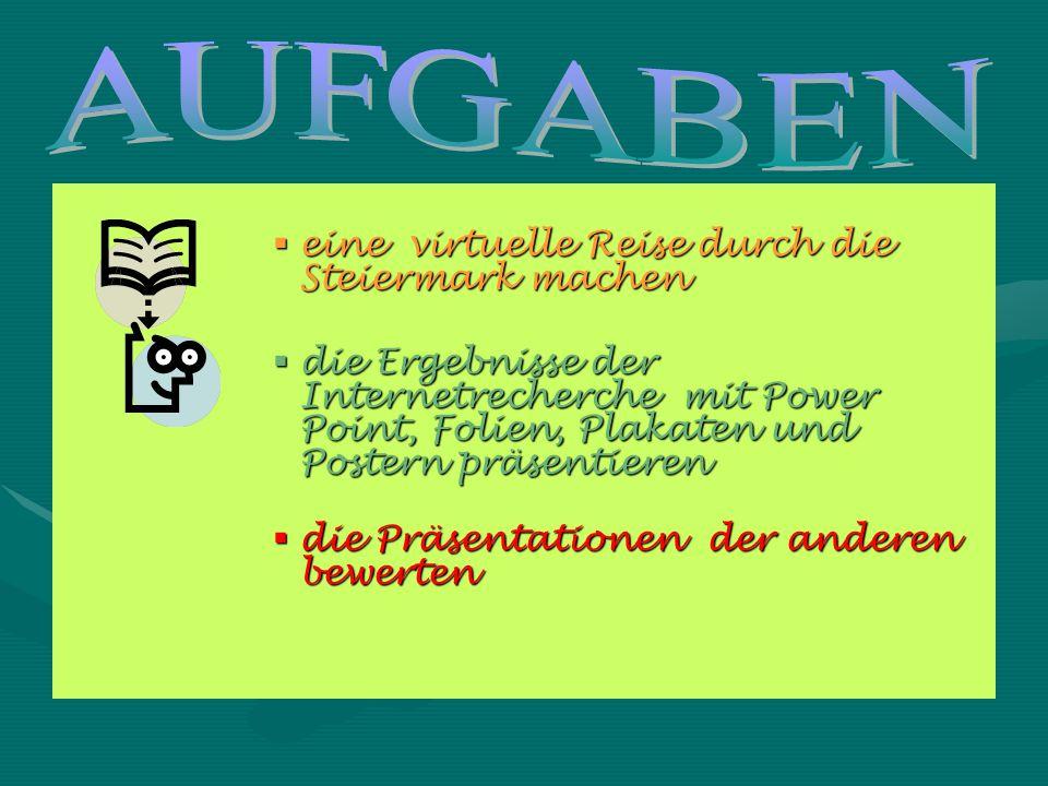 AUFGABEN eine virtuelle Reise durch die Steiermark machen