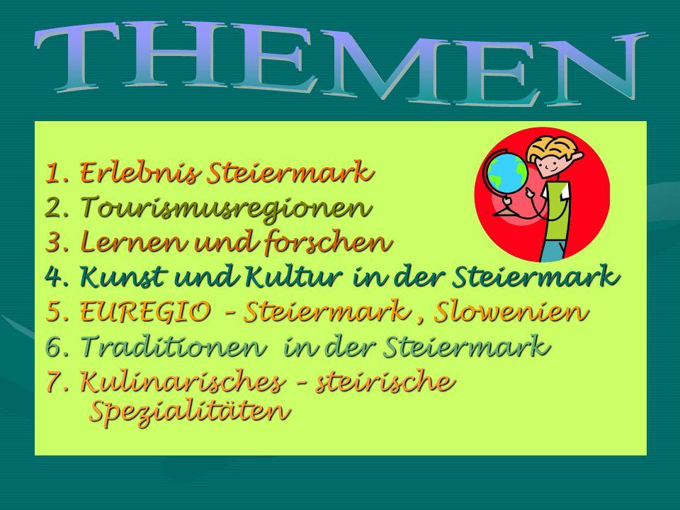 THEMEN 1. Erlebnis Steiermark 2. Tourismusregionen