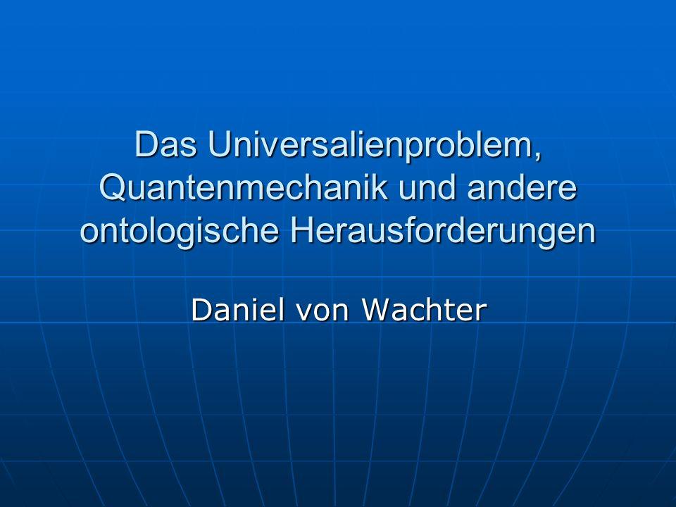 Das Universalienproblem, Quantenmechanik und andere ontologische Herausforderungen