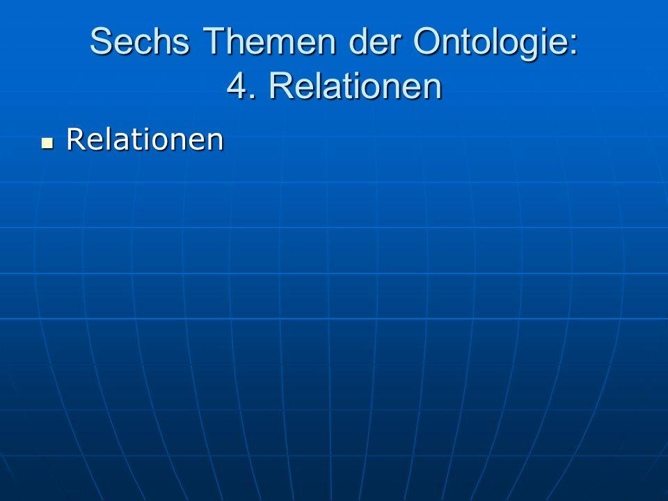 Sechs Themen der Ontologie: 4. Relationen