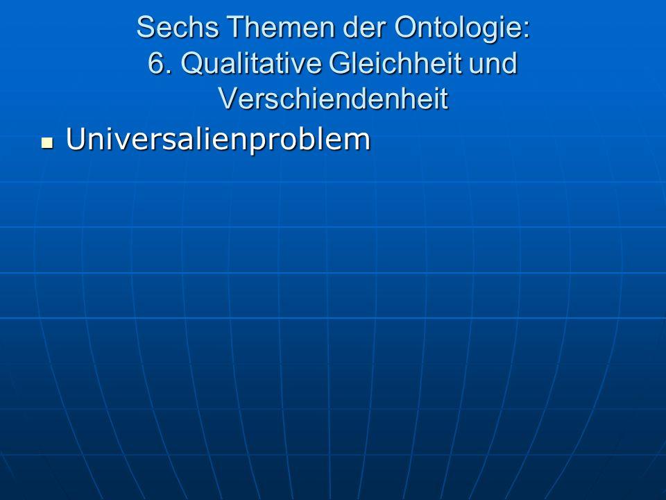 Sechs Themen der Ontologie: 6