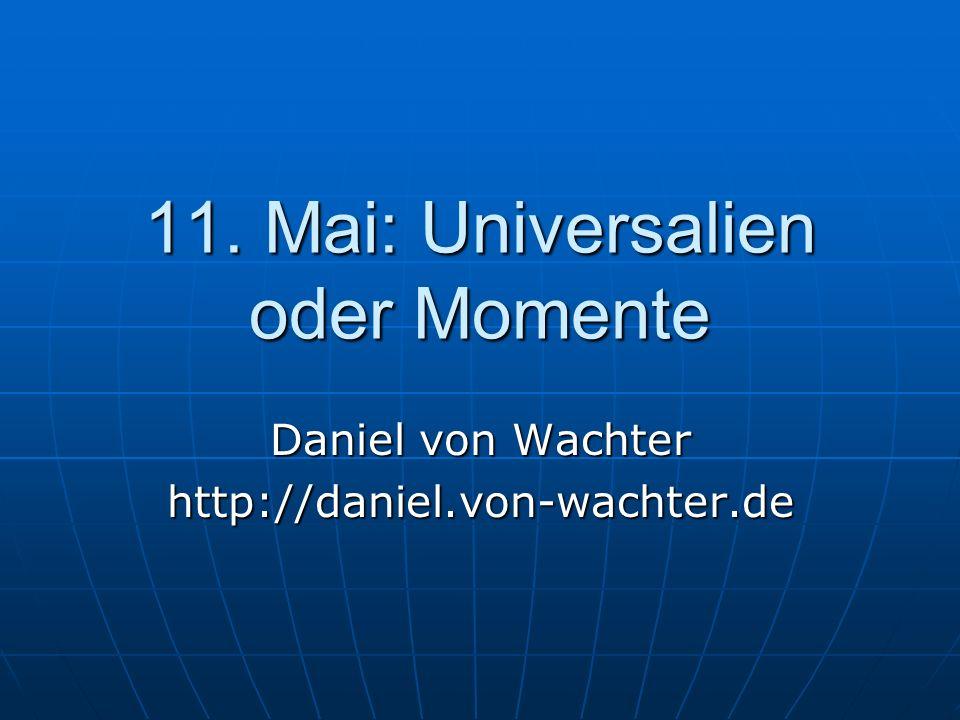 11. Mai: Universalien oder Momente