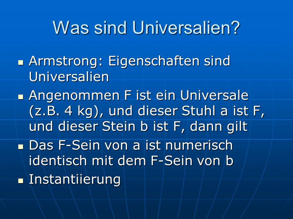 Was sind Universalien Armstrong: Eigenschaften sind Universalien