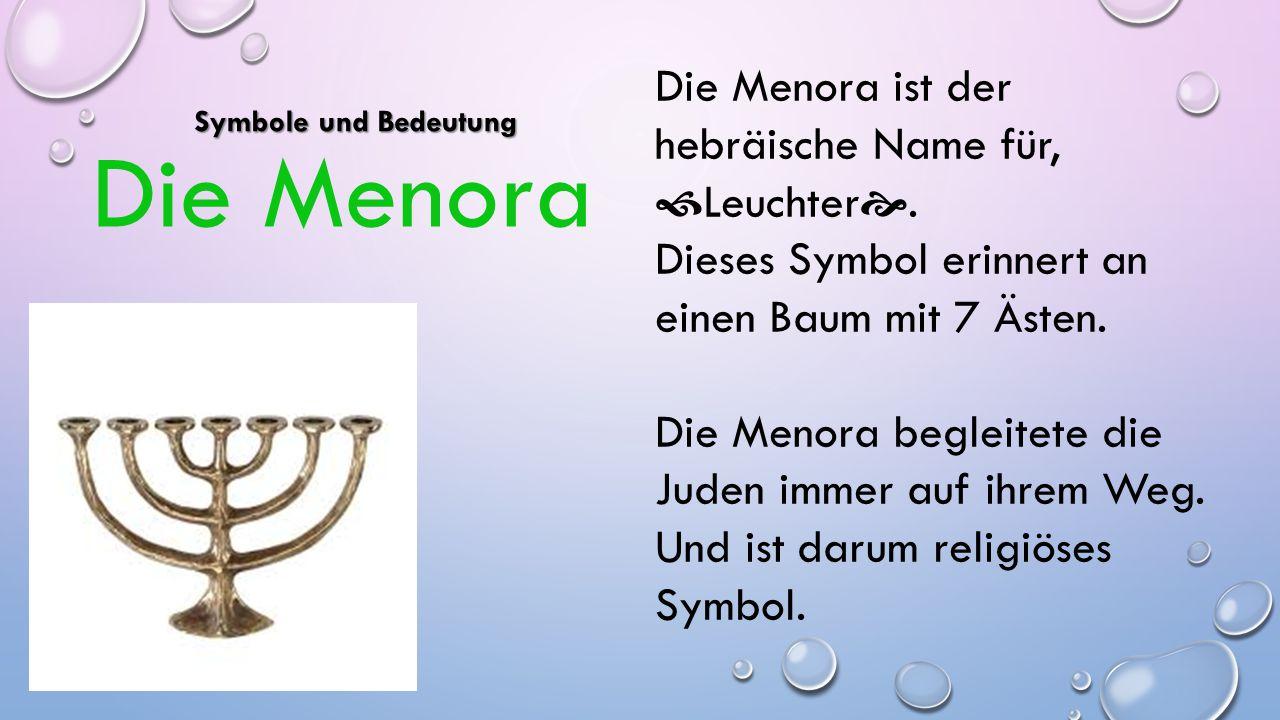Die Menora Die Menora ist der hebräische Name für, Leuchter.