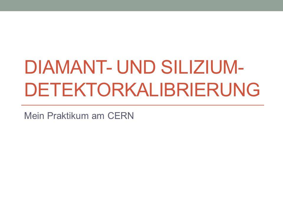 Diamant- und Silizium- Detektorkalibrierung