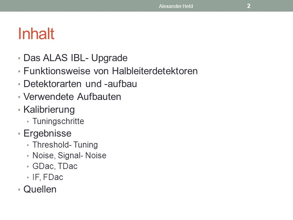 Inhalt Das ALAS IBL- Upgrade Funktionsweise von Halbleiterdetektoren