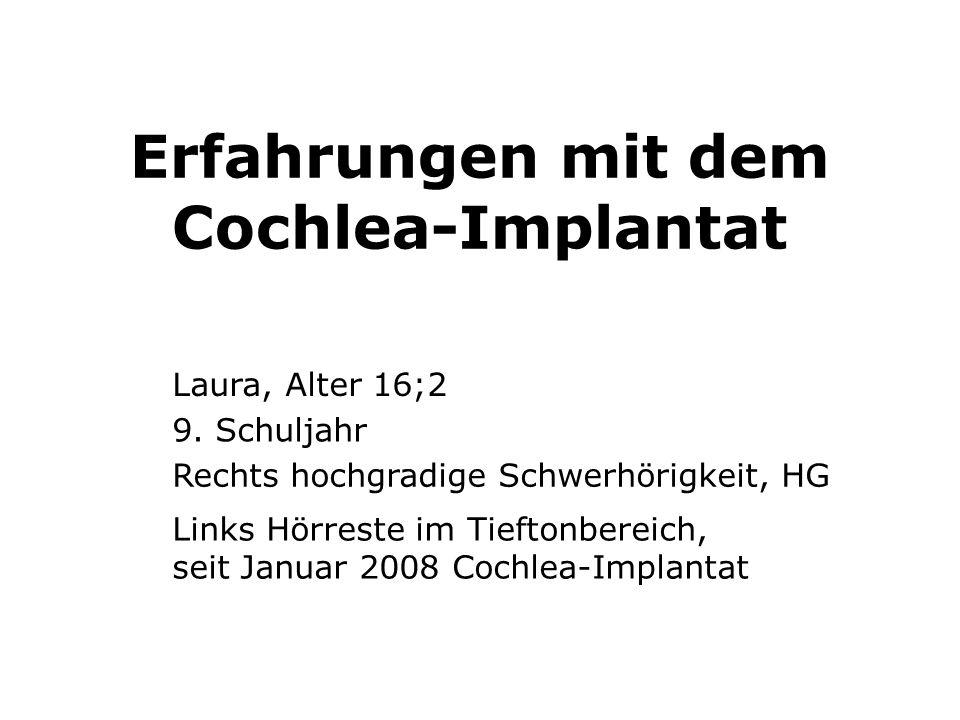 Erfahrungen mit dem Cochlea-Implantat