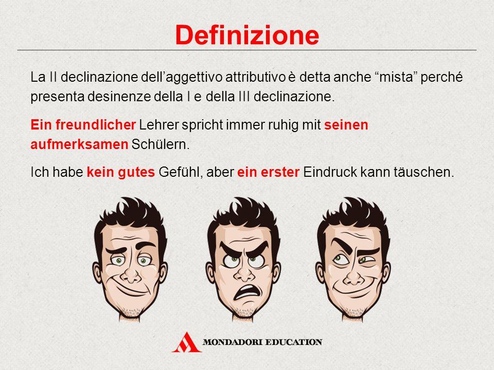 Definizione La II declinazione dell'aggettivo attributivo è detta anche mista perché presenta desinenze della I e della III declinazione.