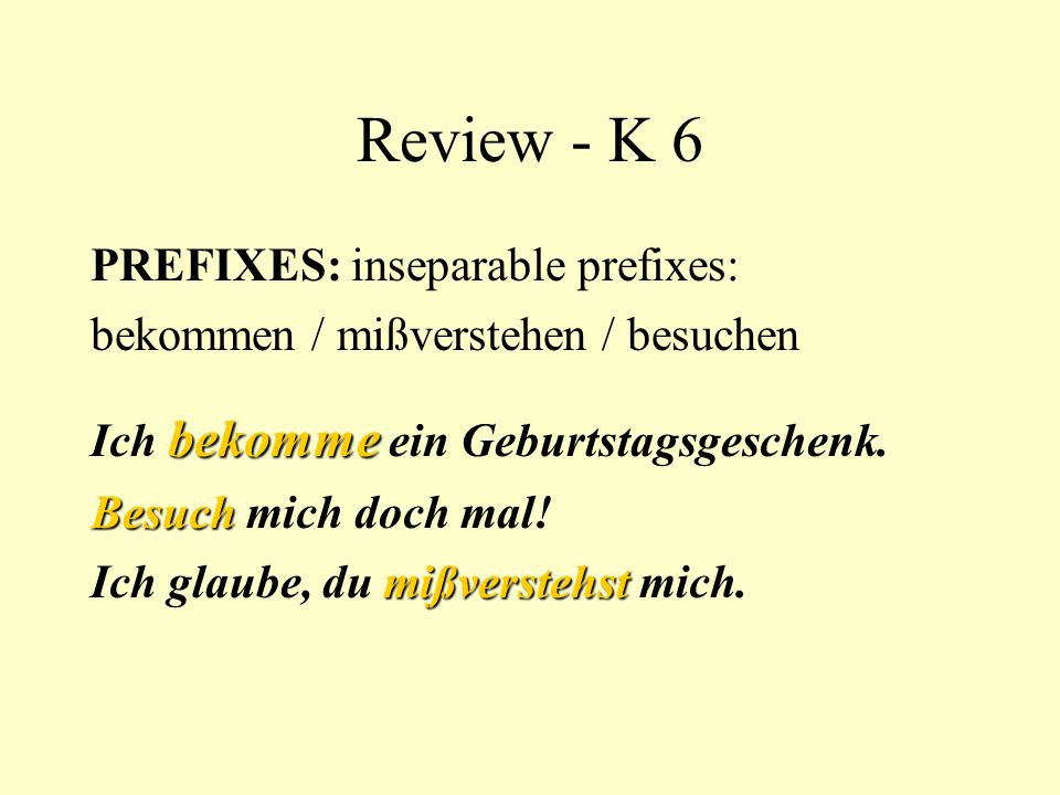 Review - K 6 PREFIXES: inseparable prefixes: