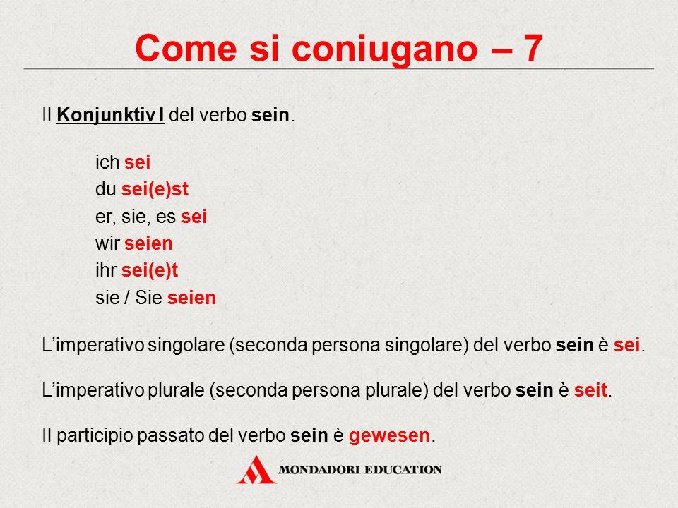 Come si coniugano – 7 Il Konjunktiv I del verbo sein. ich sei