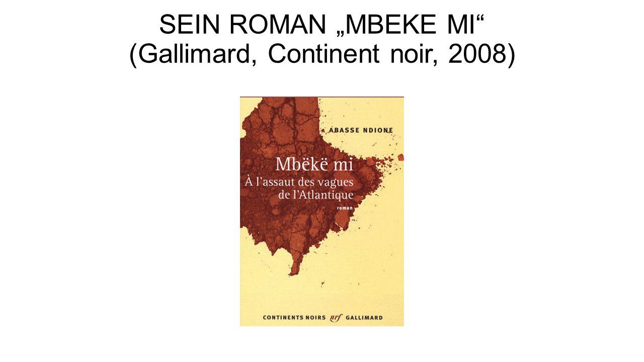 """SEIN ROMAN """"MBEKE MI (Gallimard, Continent noir, 2008)"""