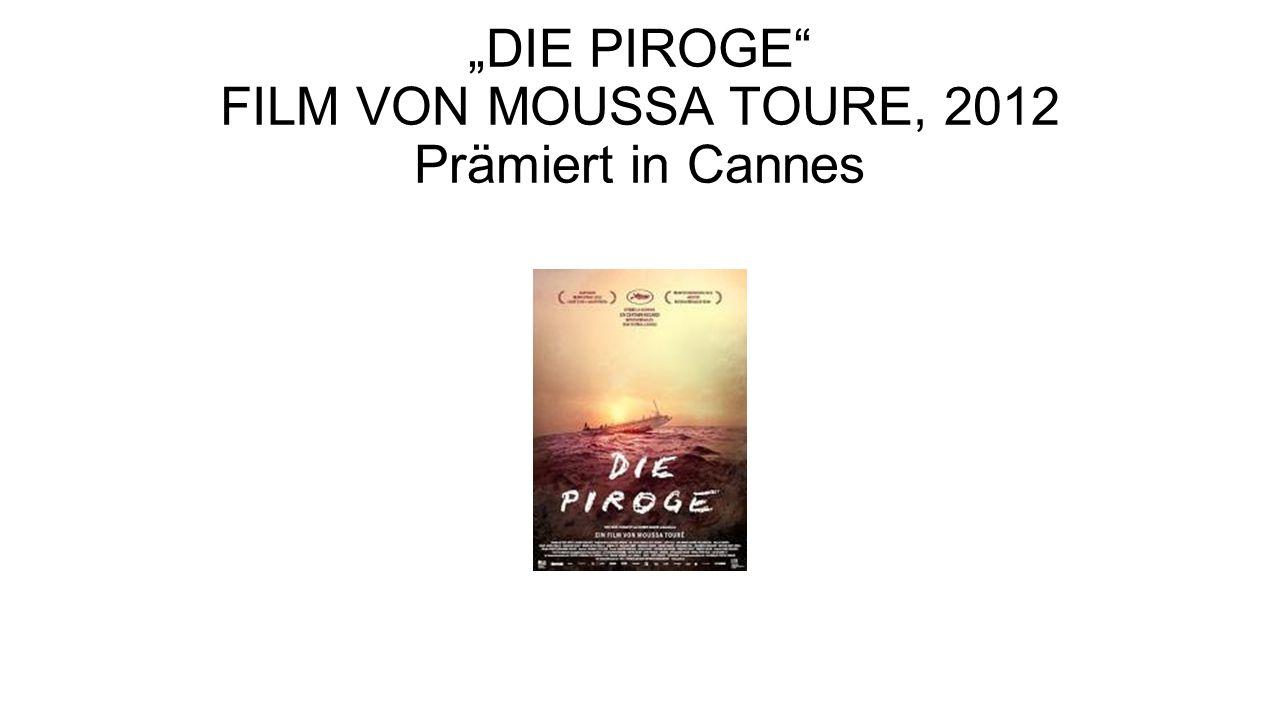 """""""DIE PIROGE FILM VON MOUSSA TOURE, 2012 Prämiert in Cannes"""